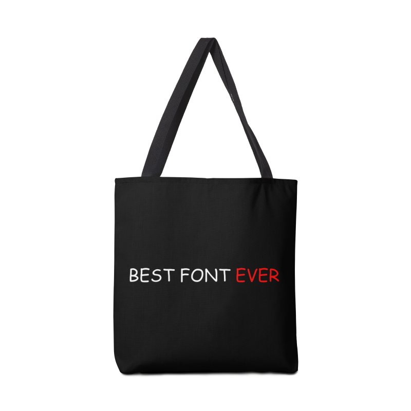 Best. Font. Ever. Accessories Bag by oneweirddude's Artist Shop