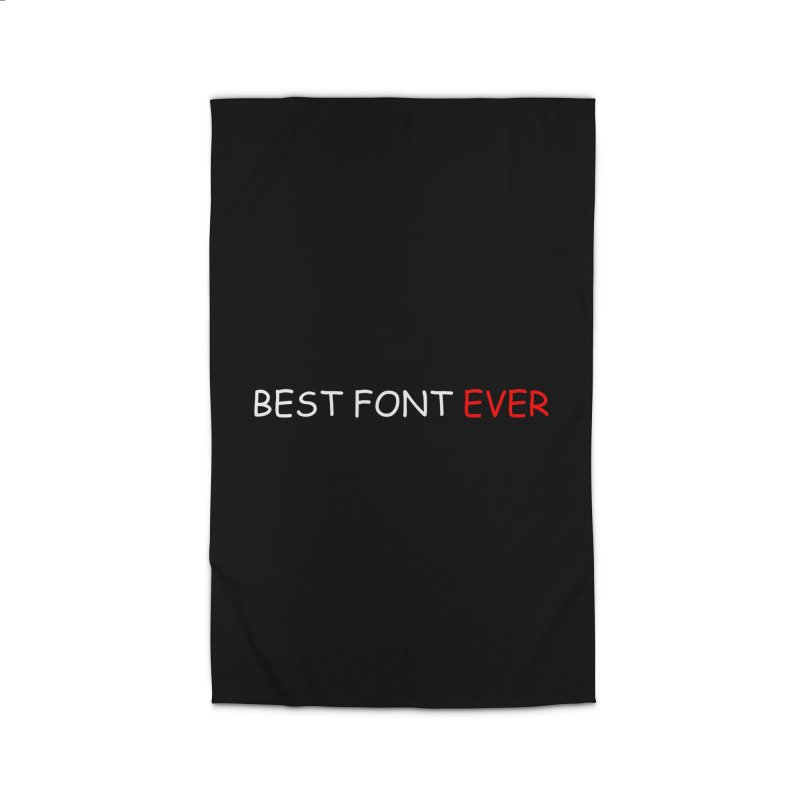 Best. Font. Ever. Home Rug by oneweirddude's Artist Shop