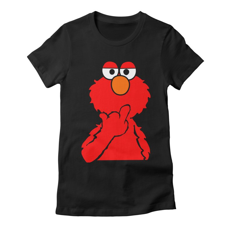 Elmo is Out of Fucks to Give Women's Fitted T-Shirt by oneweirddude's Artist Shop