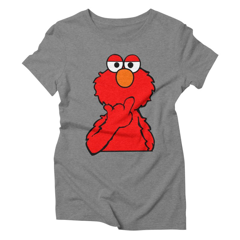 Elmo is Out of Fucks to Give Women's Triblend T-shirt by oneweirddude's Artist Shop