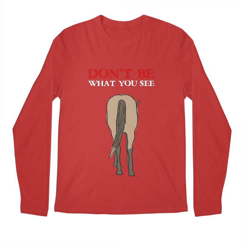 Don't Be What You See Men's Longsleeve T-Shirt by oneweirddude's Artist Shop