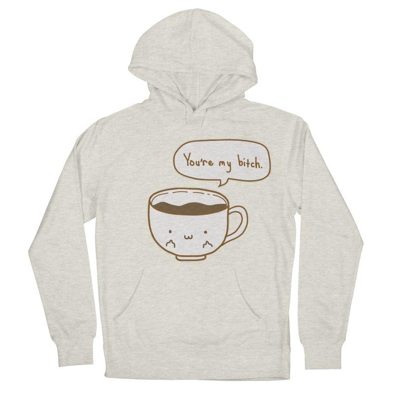Coffee's Bitch Women's Pullover Hoody by oneweirddude's Artist Shop