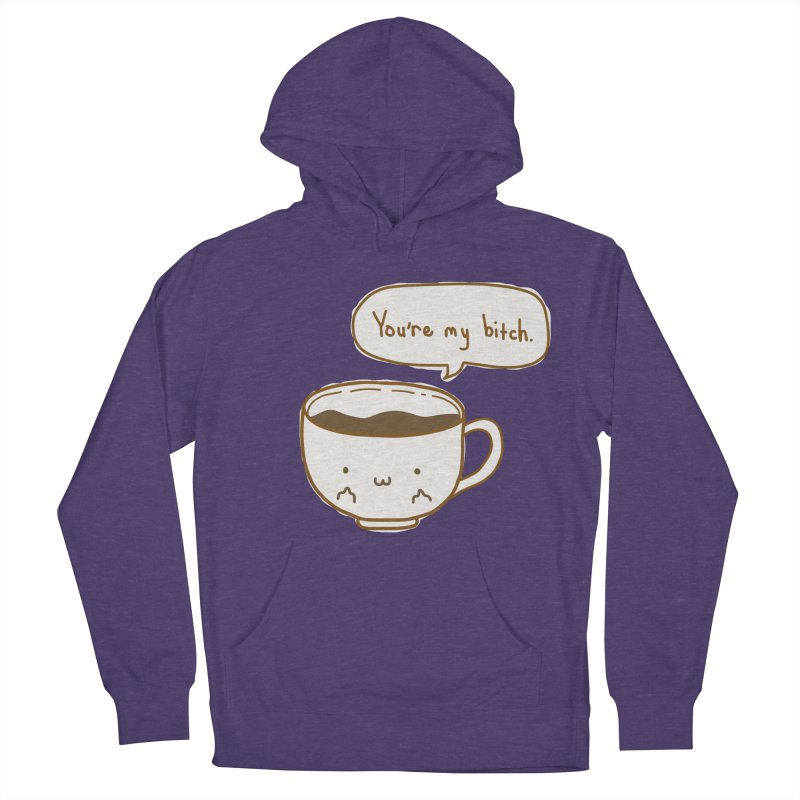 Coffee's Bitch Men's Pullover Hoody by oneweirddude's Artist Shop