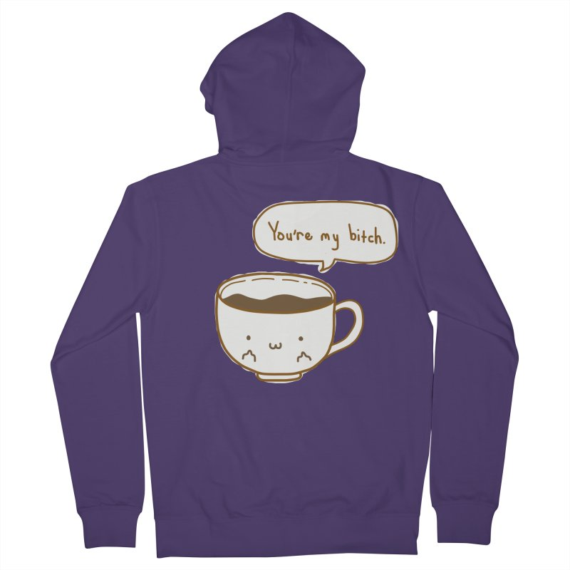 Coffee's Bitch Women's Zip-Up Hoody by oneweirddude's Artist Shop