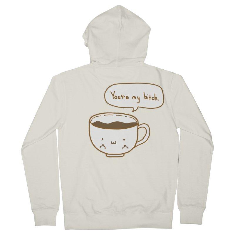 Coffee's Bitch Men's Zip-Up Hoody by oneweirddude's Artist Shop