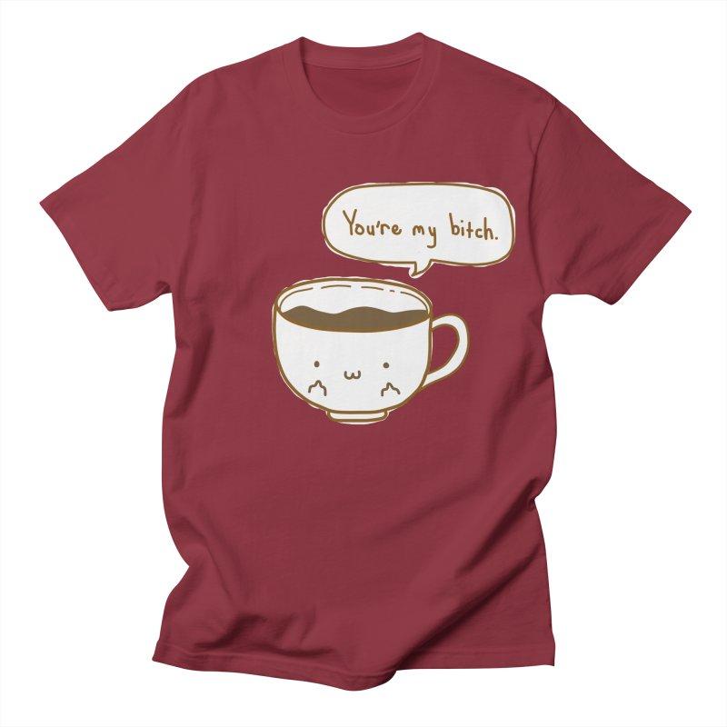 Coffee's Bitch Women's Unisex T-Shirt by oneweirddude's Artist Shop