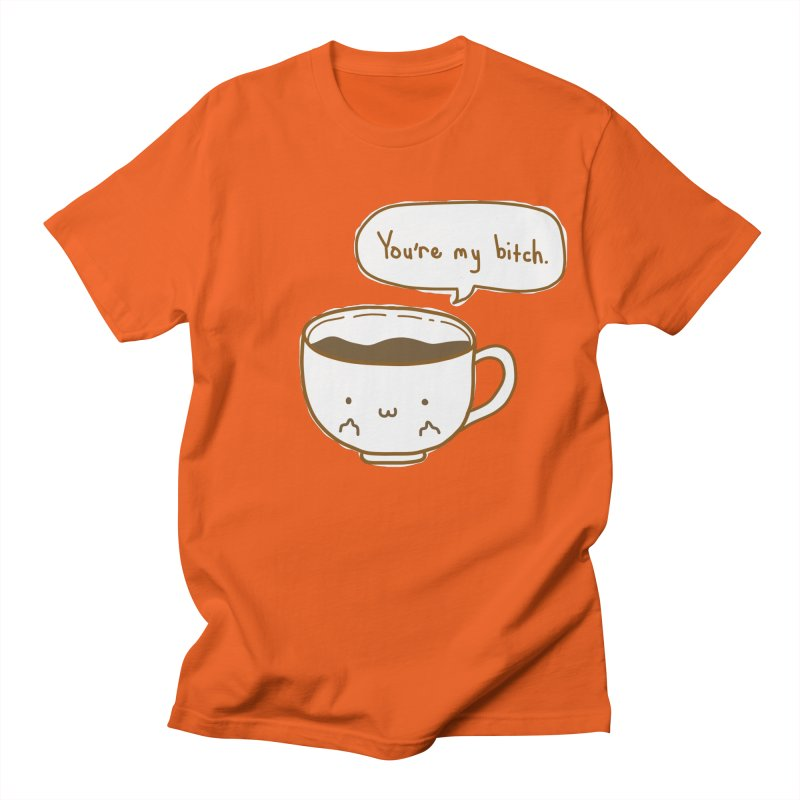 Coffee's Bitch Men's T-Shirt by oneweirddude's Artist Shop