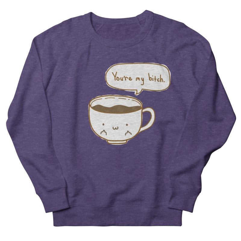 Coffee's Bitch Men's Sweatshirt by oneweirddude's Artist Shop
