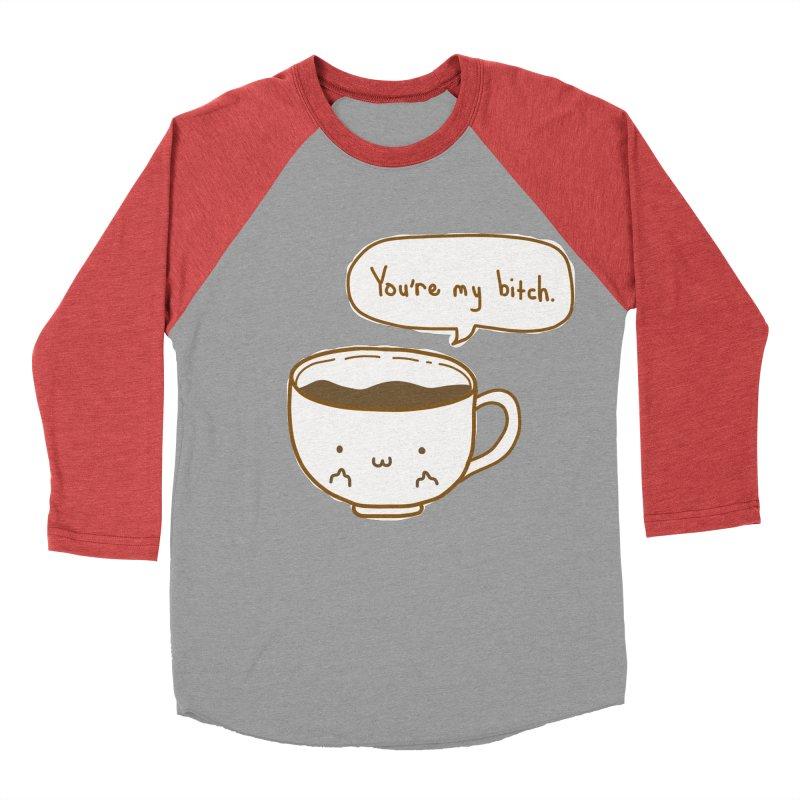 Coffee's Bitch Women's Baseball Triblend T-Shirt by oneweirddude's Artist Shop