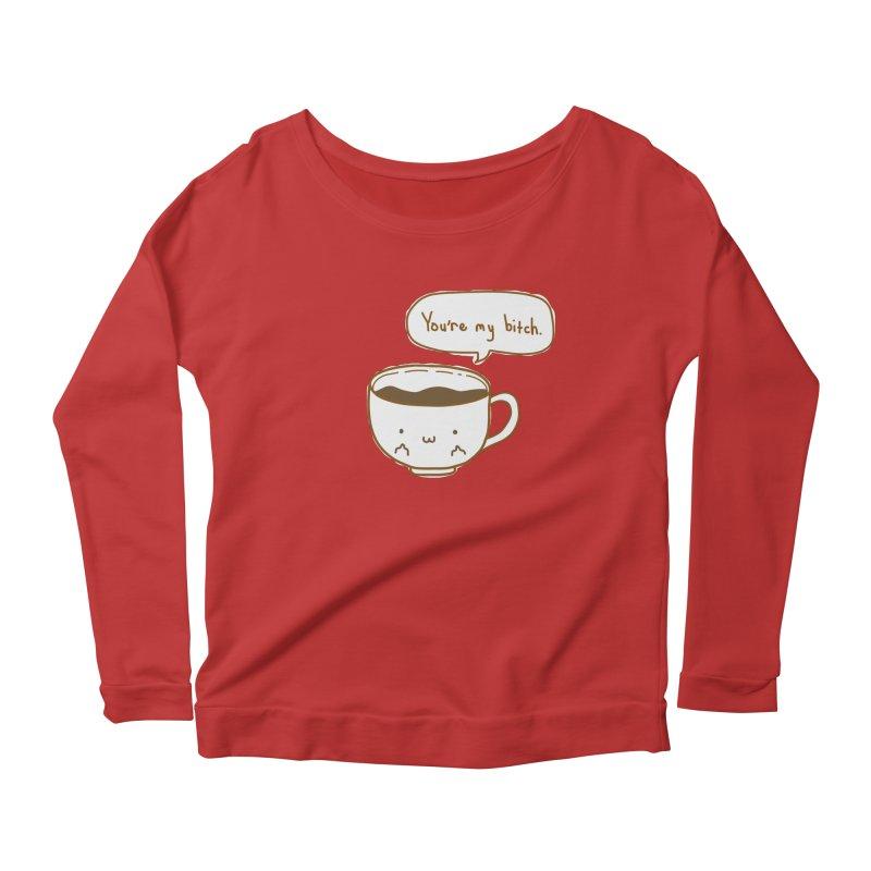 Coffee's Bitch Women's Scoop Neck Longsleeve T-Shirt by oneweirddude's Artist Shop