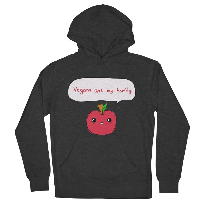 Vegans Ate My Family Women's Pullover Hoody by oneweirddude's Artist Shop