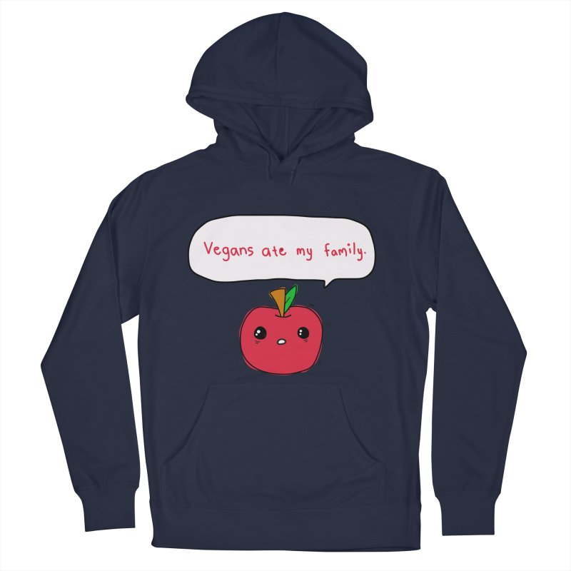 Vegans Ate My Family Women's French Terry Pullover Hoody by oneweirddude's Artist Shop