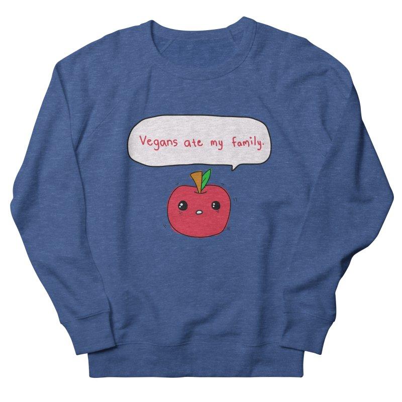 Vegans Ate My Family Women's Sweatshirt by oneweirddude's Artist Shop