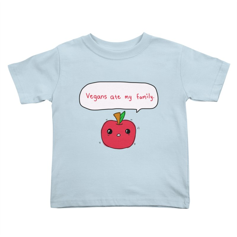 Vegans Ate My Family Kids Toddler T-Shirt by oneweirddude's Artist Shop