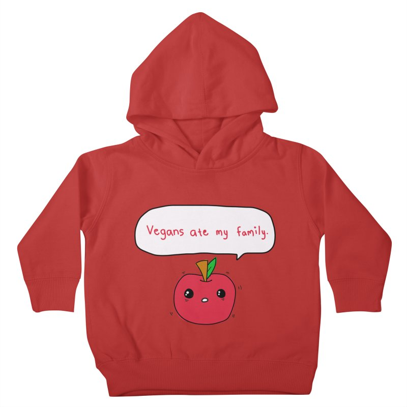 Vegans Ate My Family Kids Toddler Pullover Hoody by oneweirddude's Artist Shop
