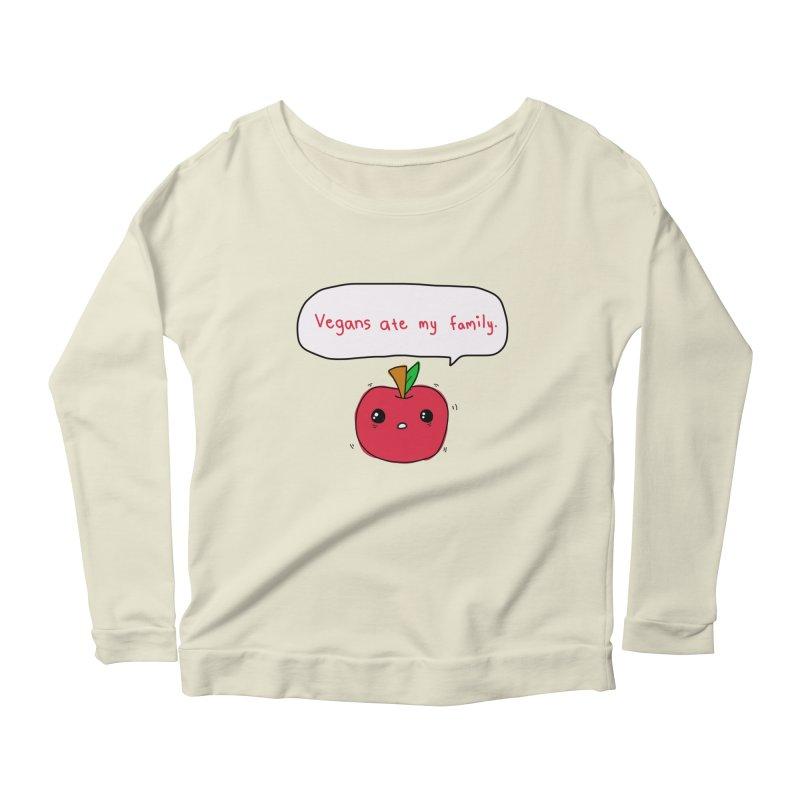Vegans Ate My Family Women's Scoop Neck Longsleeve T-Shirt by oneweirddude's Artist Shop