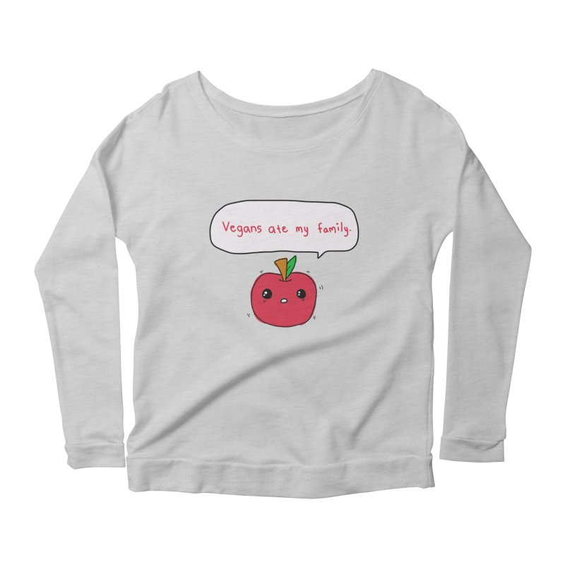 Vegans Ate My Family Women's Scoop Neck Longsleeve T-Shirt by oneweirddude's Artist Shop