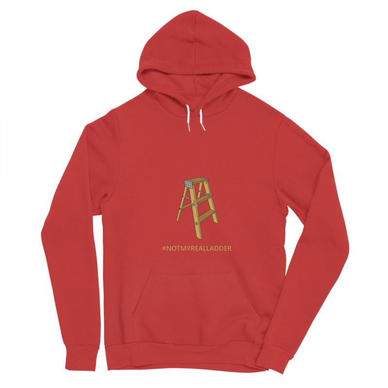 Not My Real Ladder Men's Pullover Hoody by oneweirddude's Artist Shop