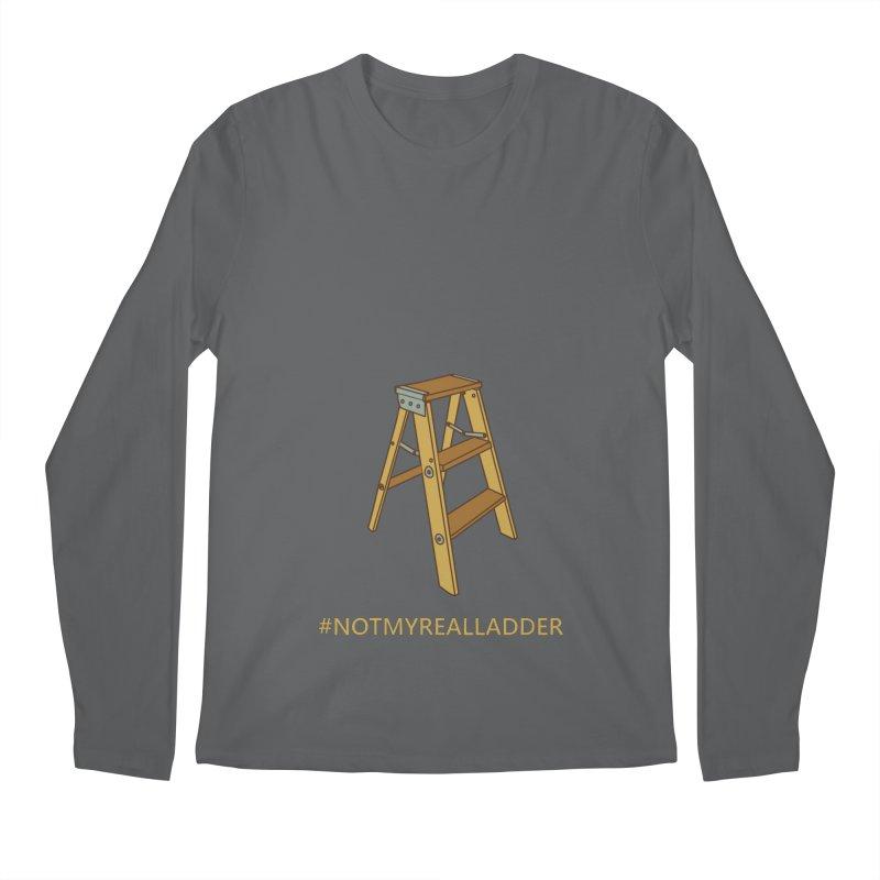 Not My Real Ladder Men's Regular Longsleeve T-Shirt by oneweirddude's Artist Shop