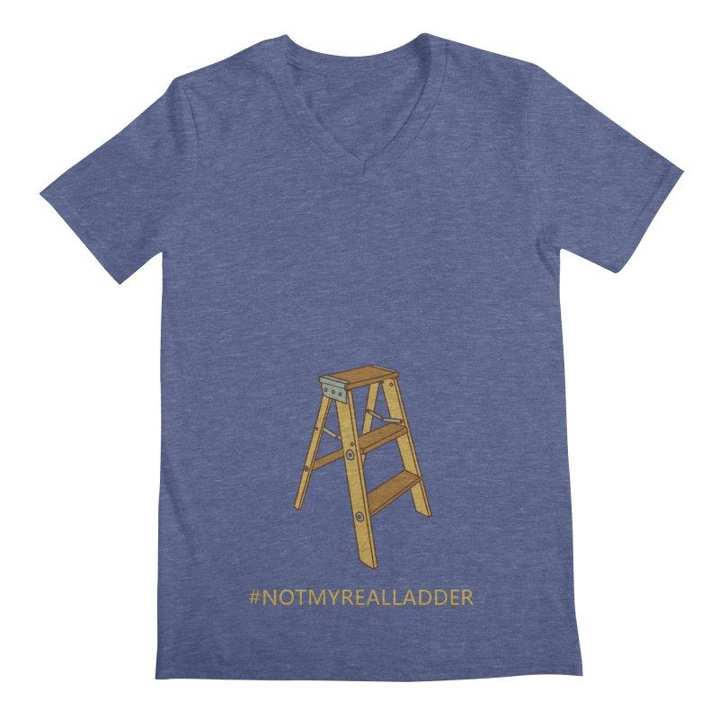 Not My Real Ladder Men's Regular V-Neck by oneweirddude's Artist Shop