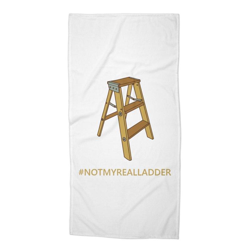 Not My Real Ladder Accessories Beach Towel by oneweirddude's Artist Shop