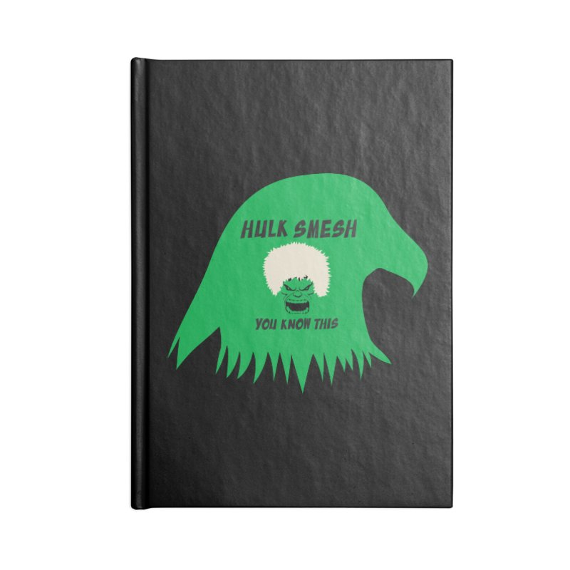 I Smesh, You Know This Accessories Lined Journal Notebook by oneweirddude's Artist Shop