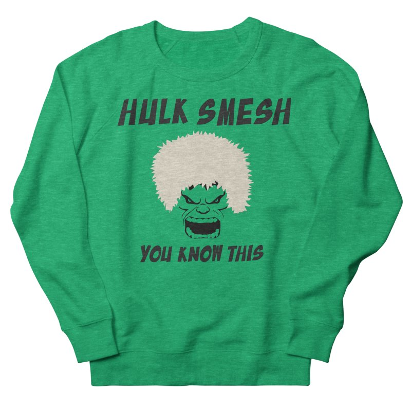 He Will Smesh You Women's French Terry Sweatshirt by oneweirddude's Artist Shop
