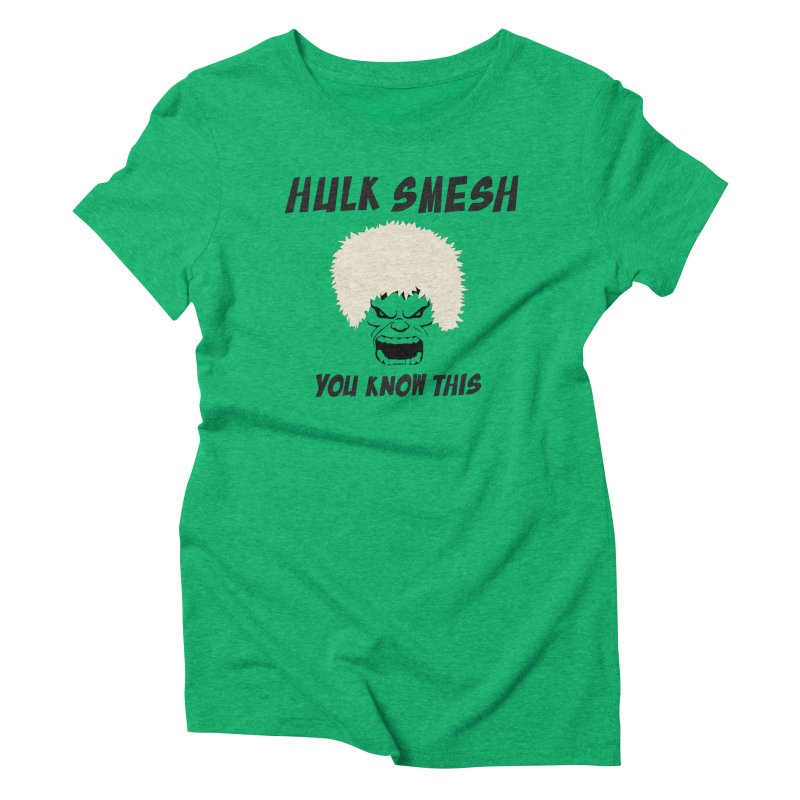 He Will Smesh You Women's Triblend T-Shirt by oneweirddude's Artist Shop