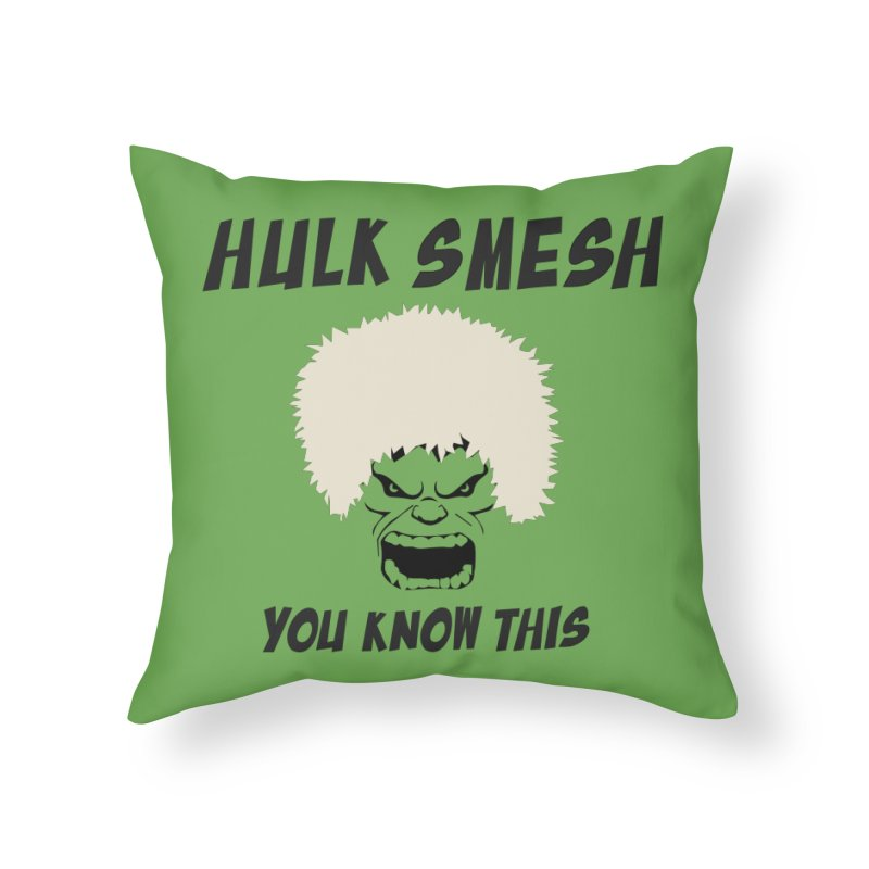 He Will Smesh You Home Throw Pillow by oneweirddude's Artist Shop
