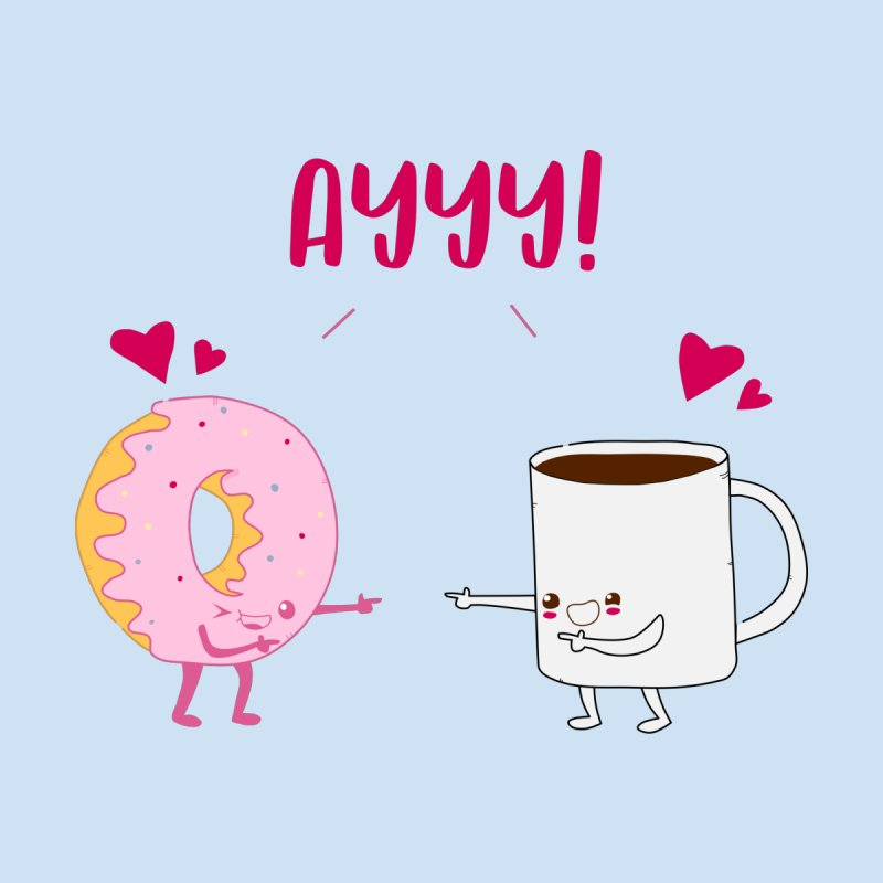 Coffee and Donut Ayyy! by oneweirddude's Artist Shop
