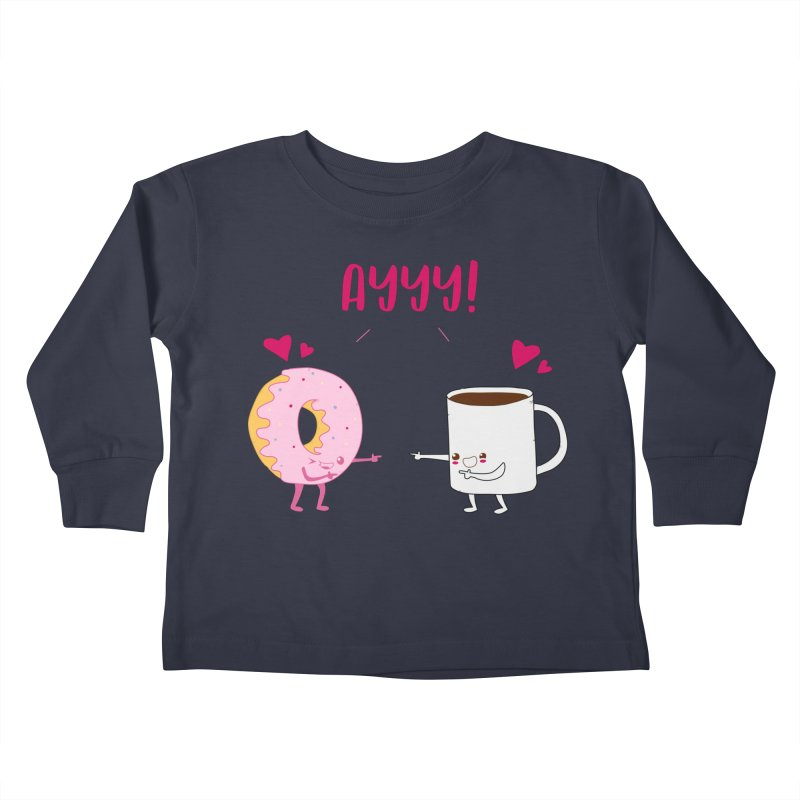 Coffee and Donut Ayyy! Kids Toddler Longsleeve T-Shirt by oneweirddude's Artist Shop