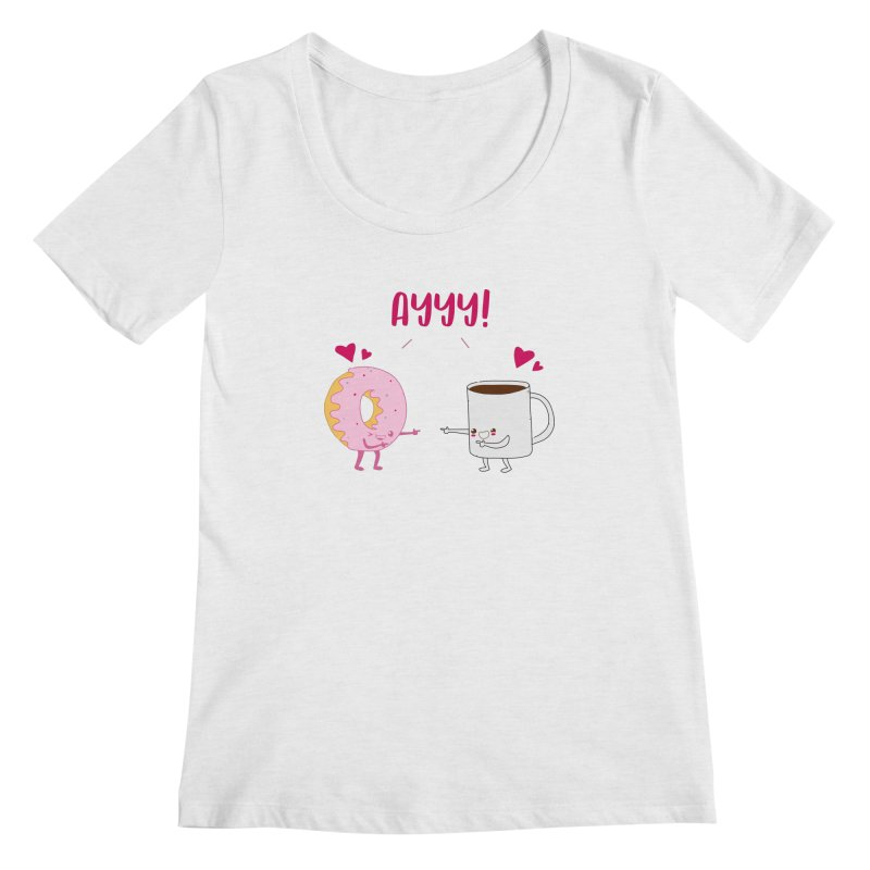 Coffee and Donut Ayyy! Women's Regular Scoop Neck by oneweirddude's Artist Shop