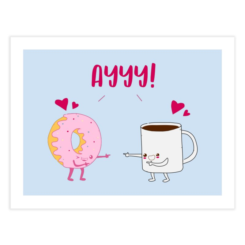 Coffee and Donut Ayyy! Home Fine Art Print by oneweirddude's Artist Shop