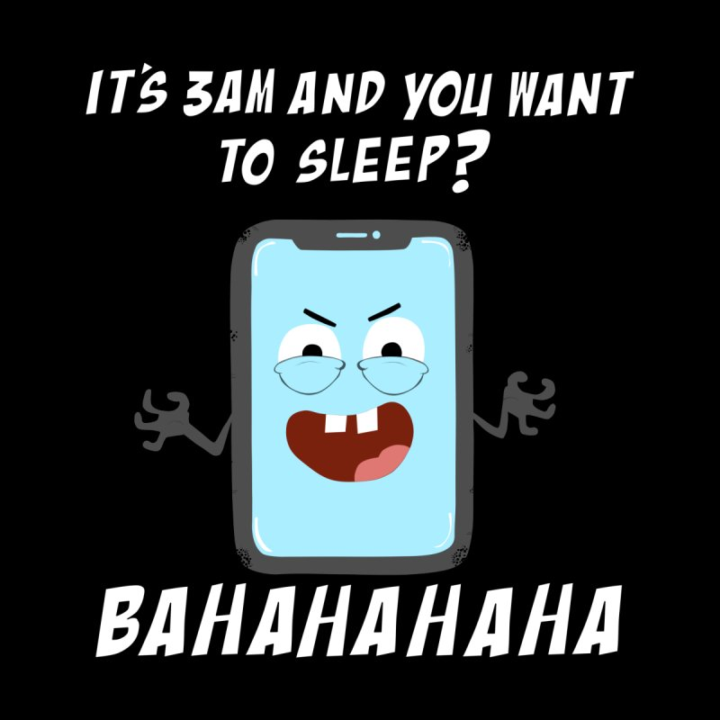 Mobile Phone Laughs at your Attempts to Sleep by oneweirddude's Artist Shop