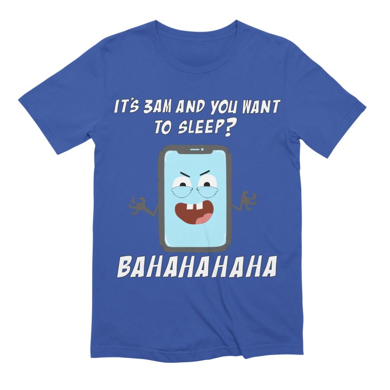 Mobile Phone Laughs at your Attempts to Sleep Men's Extra Soft T-Shirt by oneweirddude's Artist Shop