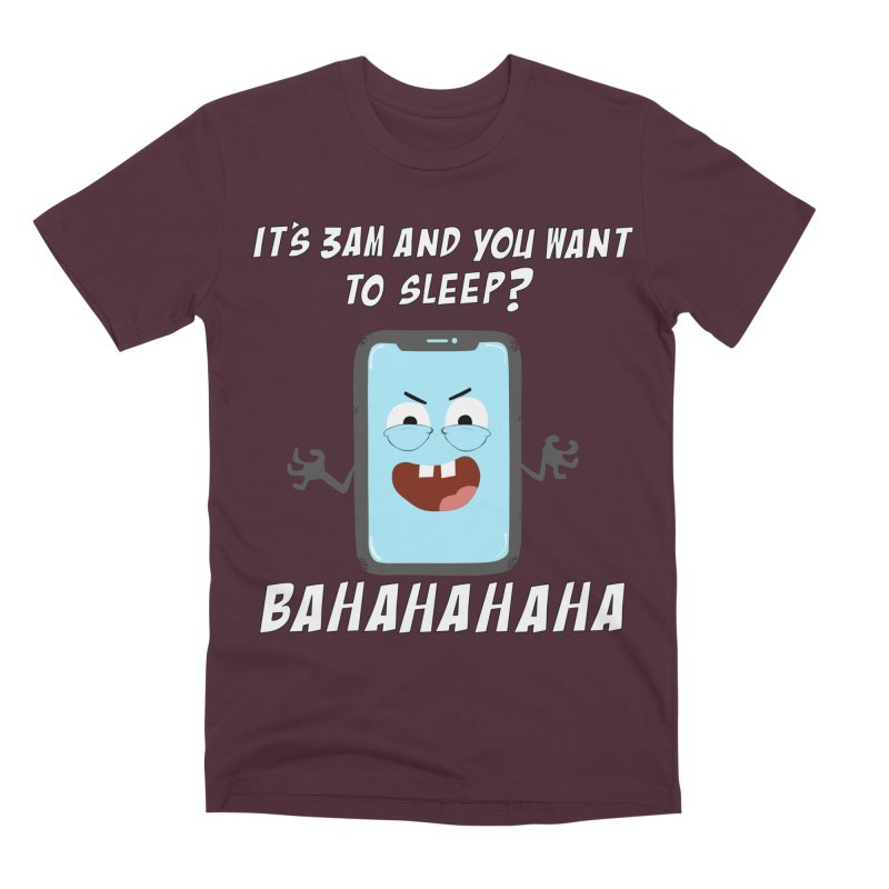 Mobile Phone Laughs at your Attempts to Sleep Men's Premium T-Shirt by oneweirddude's Artist Shop