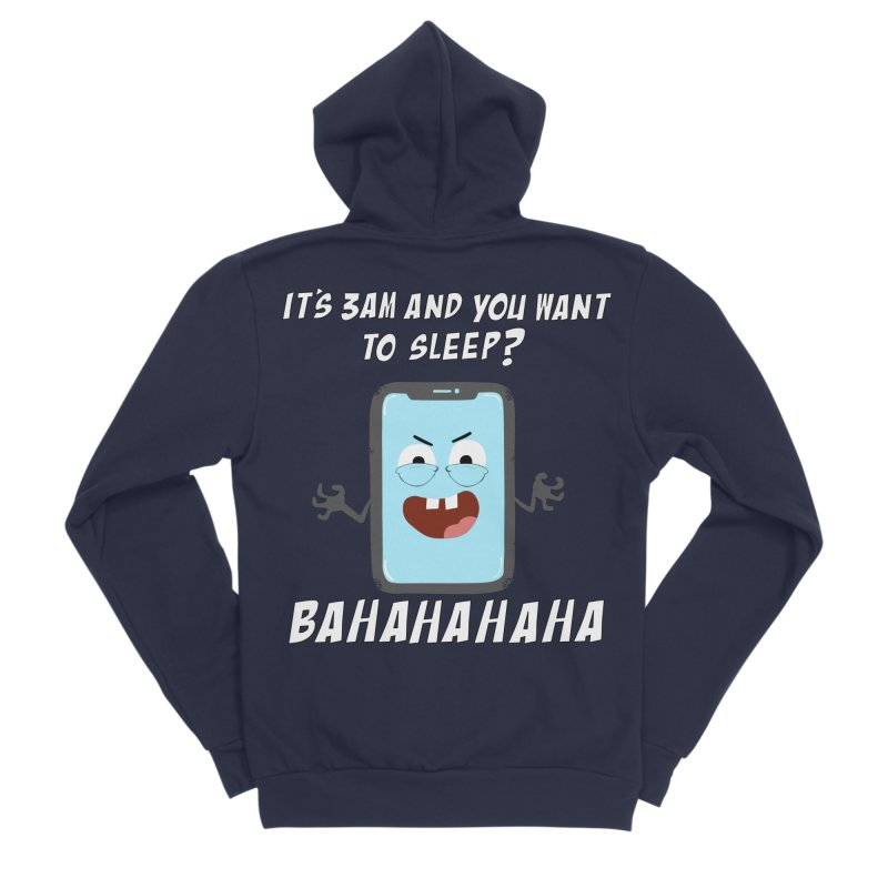 Mobile Phone Laughs at your Attempts to Sleep Men's Sponge Fleece Zip-Up Hoody by oneweirddude's Artist Shop