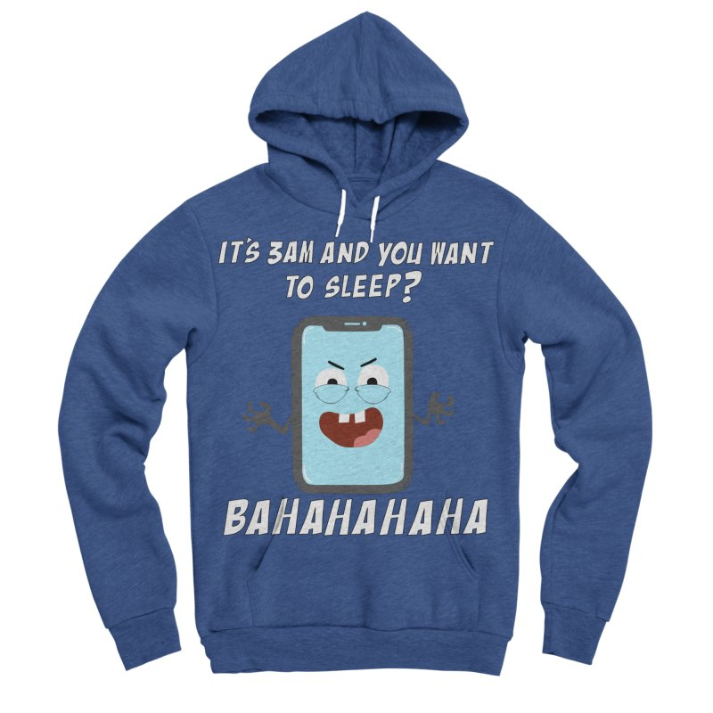 Mobile Phone Laughs at your Attempts to Sleep Men's Sponge Fleece Pullover Hoody by oneweirddude's Artist Shop