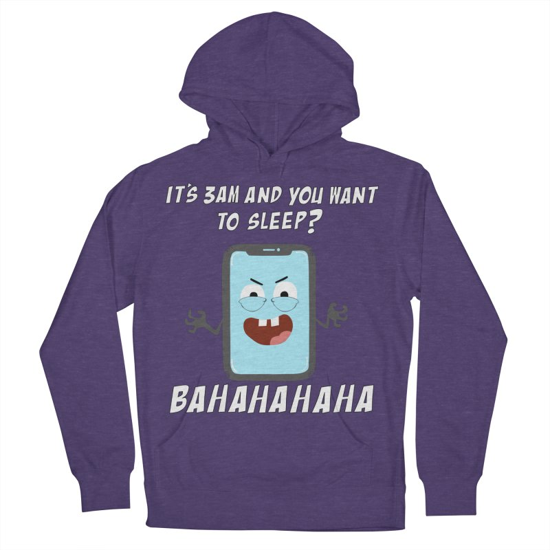 Mobile Phone Laughs at your Attempts to Sleep Women's French Terry Pullover Hoody by oneweirddude's Artist Shop