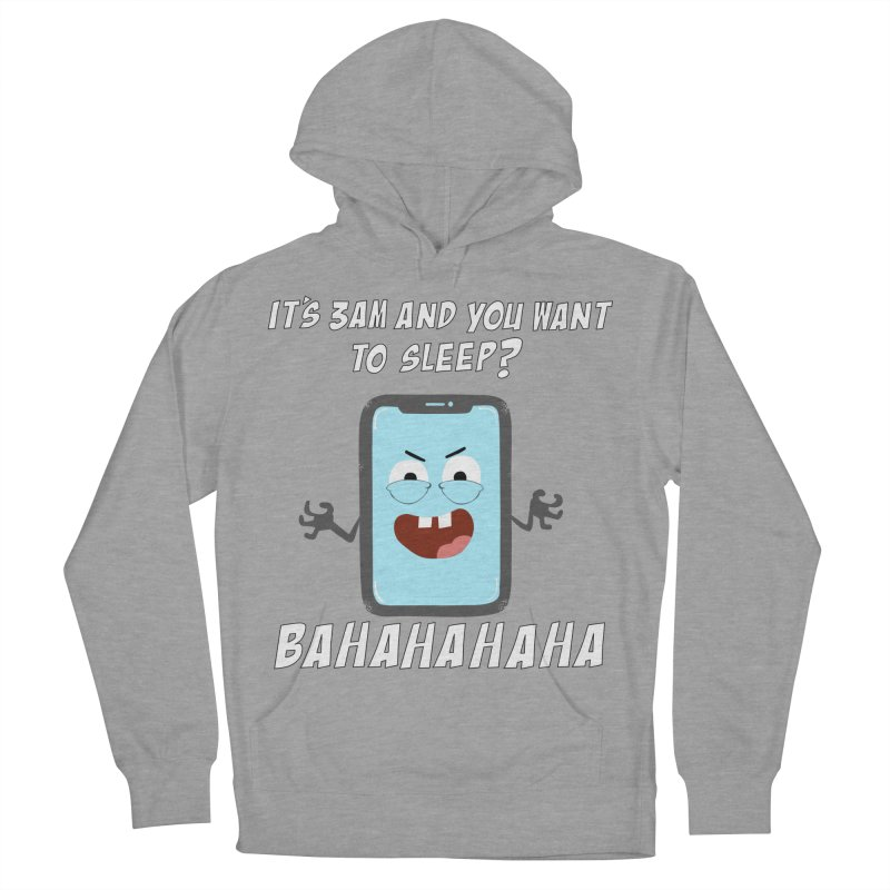 Mobile Phone Laughs at your Attempts to Sleep Men's French Terry Pullover Hoody by oneweirddude's Artist Shop