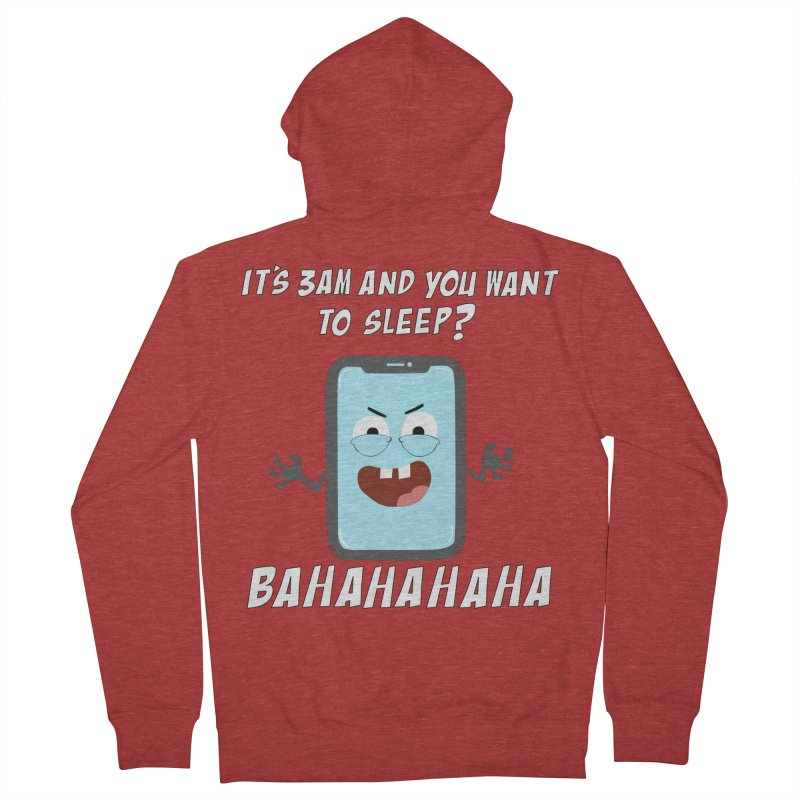 Mobile Phone Laughs at your Attempts to Sleep Women's French Terry Zip-Up Hoody by oneweirddude's Artist Shop