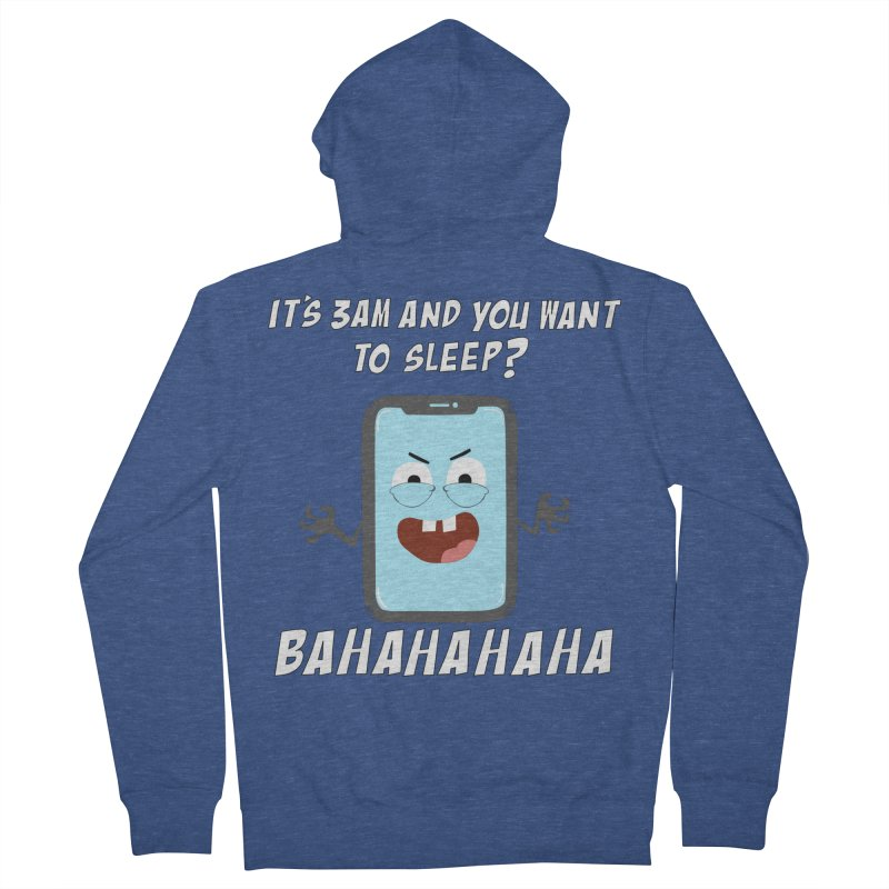 Mobile Phone Laughs at your Attempts to Sleep Men's French Terry Zip-Up Hoody by oneweirddude's Artist Shop