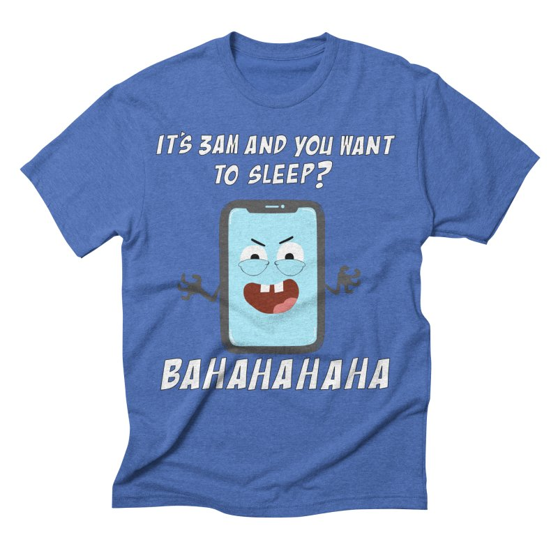 Mobile Phone Laughs at your Attempts to Sleep Men's T-Shirt by oneweirddude's Artist Shop