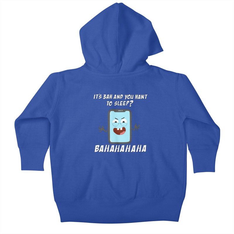 Mobile Phone Laughs at your Attempts to Sleep Kids Baby Zip-Up Hoody by oneweirddude's Artist Shop