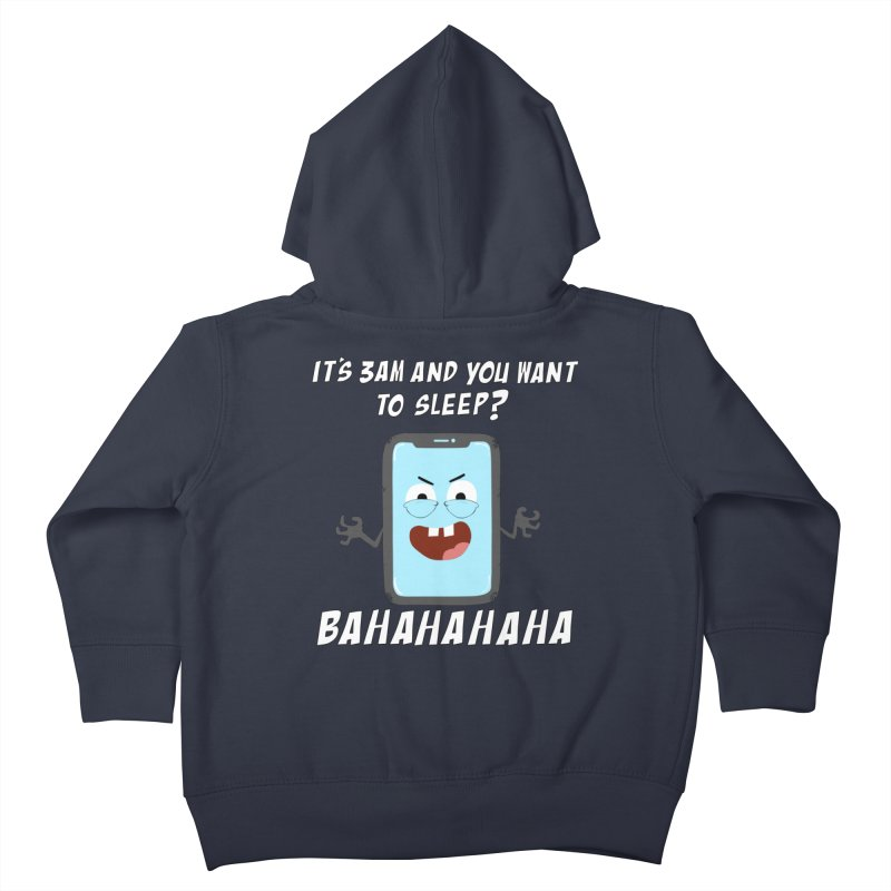 Mobile Phone Laughs at your Attempts to Sleep Kids Toddler Zip-Up Hoody by oneweirddude's Artist Shop