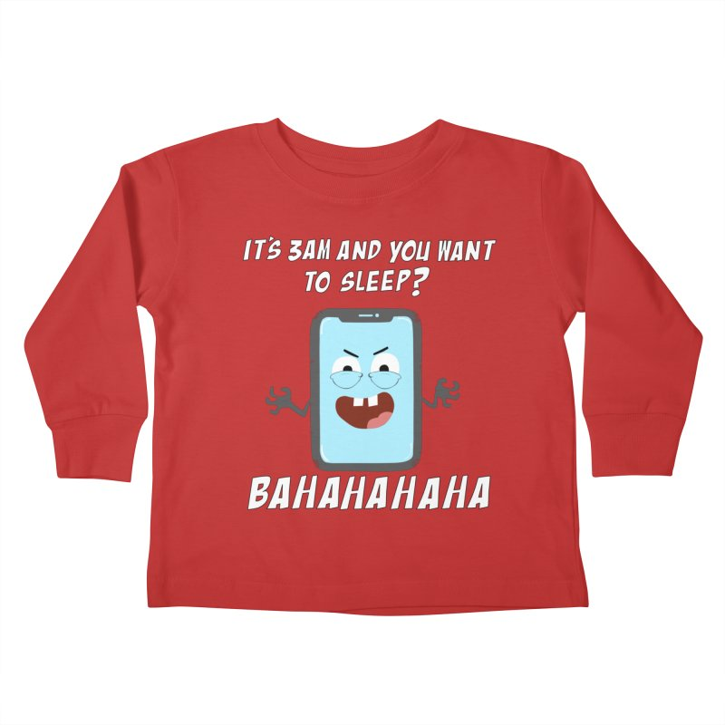 Mobile Phone Laughs at your Attempts to Sleep Kids Toddler Longsleeve T-Shirt by oneweirddude's Artist Shop