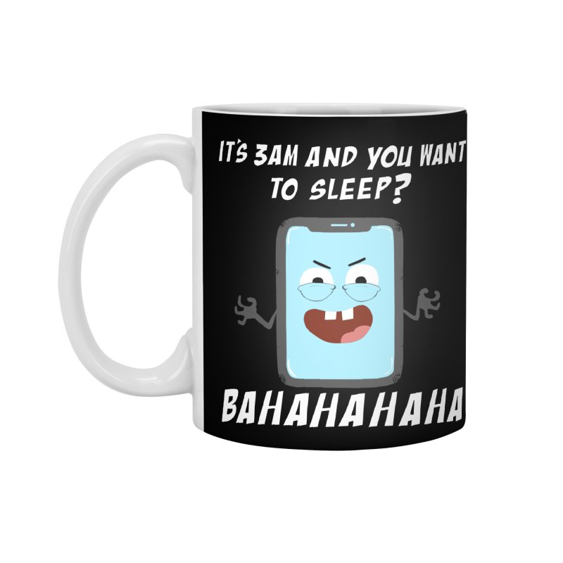 Mobile Phone Laughs at your Attempts to Sleep Accessories Standard Mug by oneweirddude's Artist Shop
