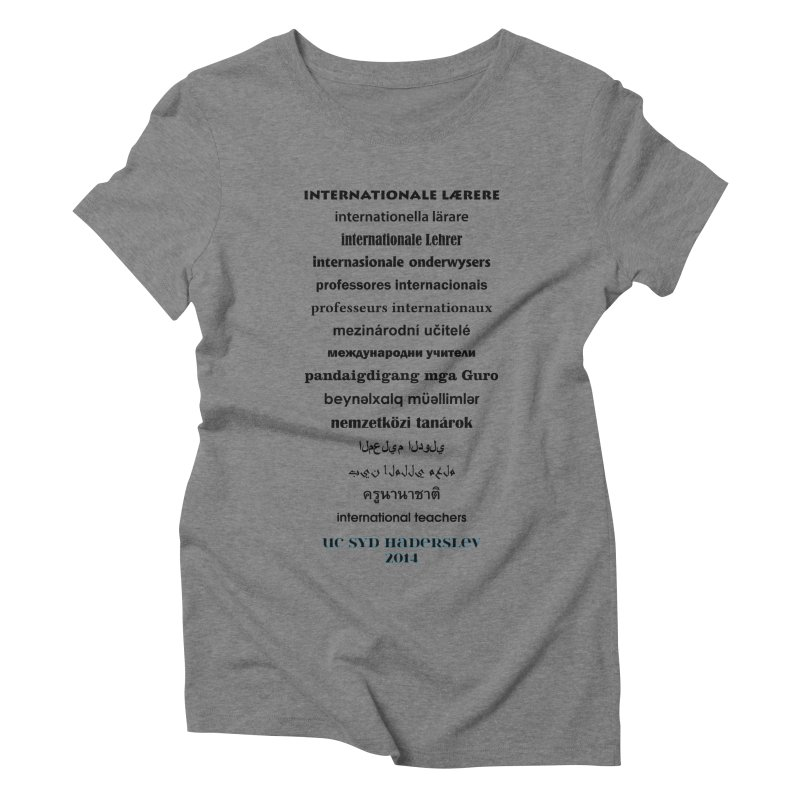 International Teachers 2014 (light) Women's Triblend T-Shirt by oni's Artist Shop