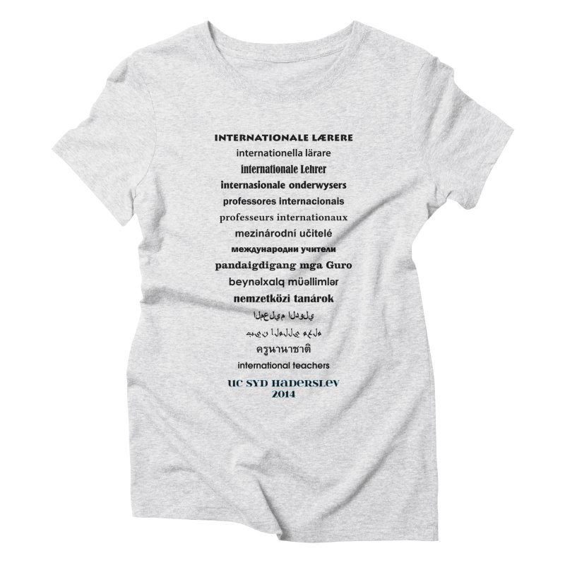 International Teachers 2014 (light) Women's Triblend T-Shirt by oni's Artist Shop