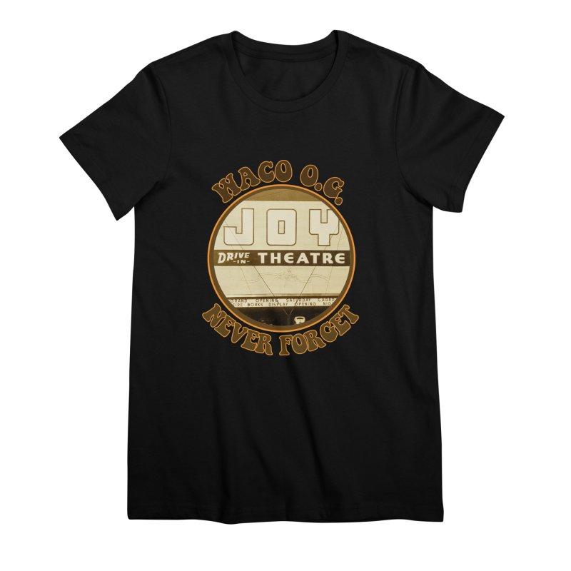 Waco OG Joy Drive-In Theater Women's Premium T-Shirt by OniiChan's Artist Shop